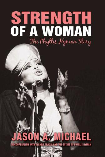 Strength of a Woman - The Phyllis Hyman Story by Jason A. Michael